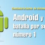 Android a la batalla por el número 1